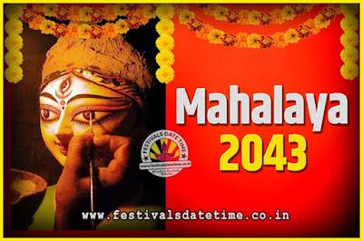 2043 Mahalaya Puja Date and Time Kolkata, 2043 Mahalaya Calendar