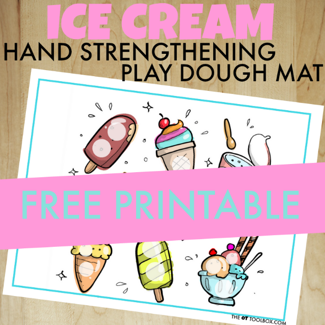 Print this free ice cream play dough mat and work on fine motor strength such as intrinsic hand strength and general hand strengthening needed for fine motor tasks such as handwriting and pencil grasp.