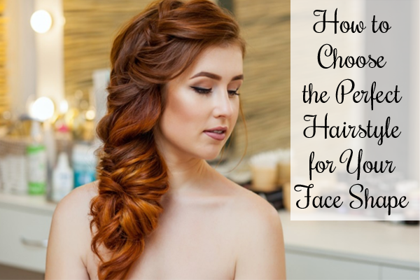 How to Choose the Perfect Hairstyle - Great tips on determining your face shape as well as choosing the perfect hairstyle to complement it!