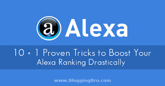 10 + 1 Proven Tricks to Boost Your Alexa Ranking Drastically