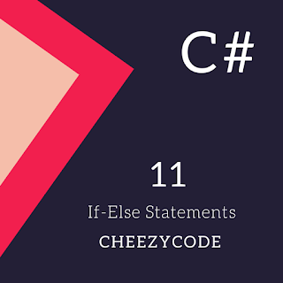 CheezyCode-CSharp-if-else-statements