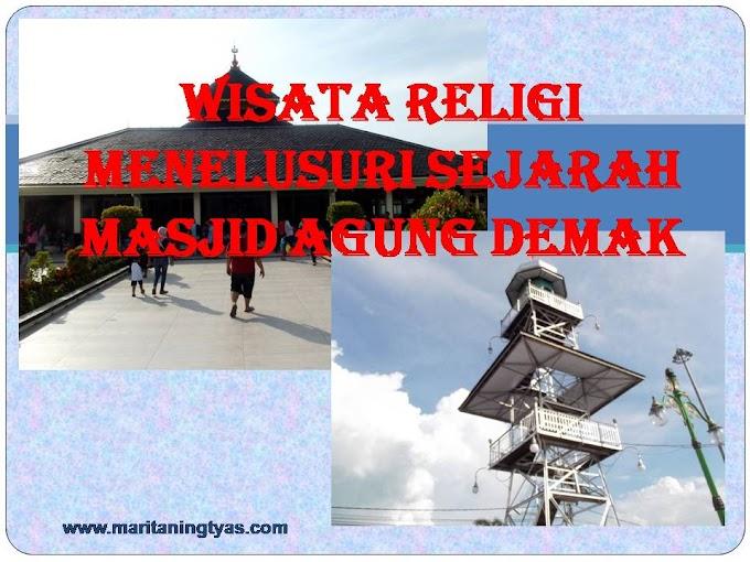 Wisata Religi Menelusuri Sejarah Masjid Agung Demak