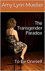 https://www.amazon.com/Transgender-Paradox-Be-Oneself-ebook/dp/B00YTETDKQ