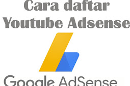3 Cara Daftar Youtube Adsense,Dijamin MUDAH dan SUKSES