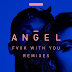"RISING UK SINGER ANGEL SHARES ""FVXK WITH YOU"" REMIX EP"
