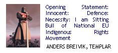 Opening statement: Innocent: Defence: Political Necessity: I am Sitting Bull of Nat. EU Indigenous Rights Movement
