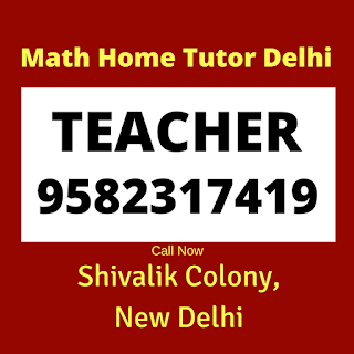 Best Maths Tutors for Home Tuition in Shivalik Colony. Call:9582317419