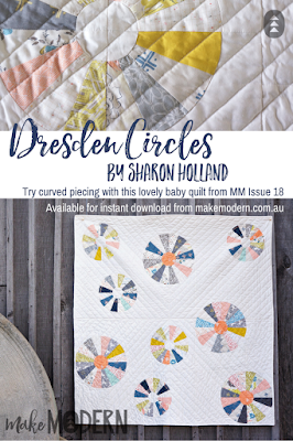 Make Modern Issue 17 Dresden Circles Sharon Holland Modern Quilting