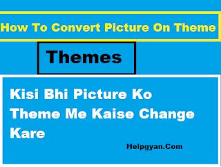 Computer-Me-Kisi-Bhi-Picture-Ko-Theme-Me-Kaise-Change-Kare
