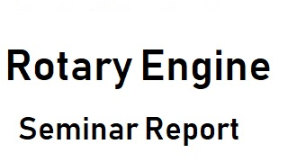 Rotary Engine pdf ppt seminar report
