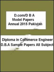 D Com/D B A Notes Model Papers Annual 2016 Pakistan