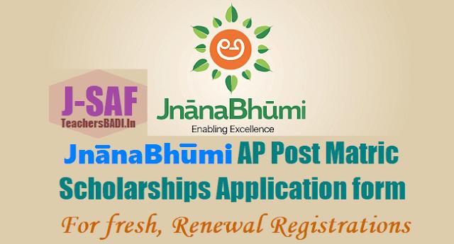 J-SAF, JnanaBhumi AP Post Matric scholarships Application form 2017,fresh Renewal registrations