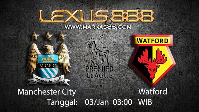 PREDIKSIBOLA - PREDIKSI TARUHAN BOLA MANCHESTER CITY VS WATFORD 03 JANUARI 2018 ( ENGLISH PREMIER LEAGUE )