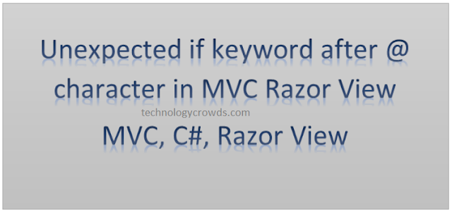 MVC Razor View: Unexpected if keyword after @ character in MVC Razor View
