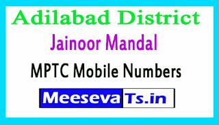 Jainoor Mandal MPTC Mobile Numbers List Adilabad District in Telangana State