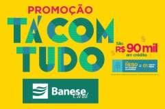 Promoção Banese Card Tá Com Tudo 90 Mil Reais Crédito