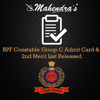 RPF Constable Group C Admit Card & 2nd Merit List Released