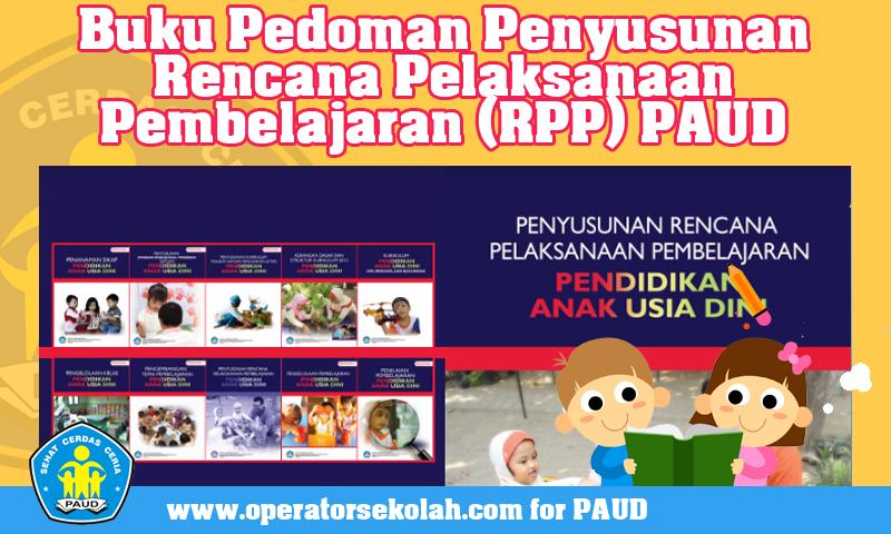 Buku Pedoman Penyusunan Rencana Pelaksanaan Pembelajaran (RPP) PAUD