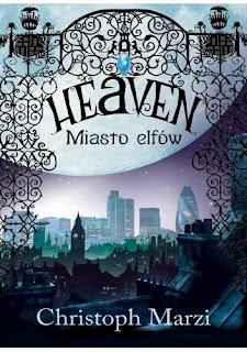 """""""Heaven. Miasto elfów"""" Christoph Marzi"""