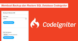 Membuat Backup dan Restore SQL Database Codeigniter