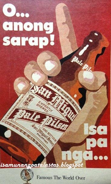 """ISA MUNANG PATALASTAS: 84  SAN MIGUEL BEER: """"O, Anong Sarap, Isa Pa"""