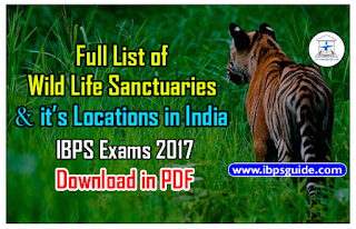 Important Static GK Awareness for IBPS Exams 2017 (Day-7) – Full List of Wild Life Sanctuaries and it's Locations in India - Download in PDF