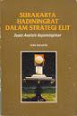 SURAKARTA HARDININGRAT DALAM STRATEGI ELIT (SUATU ANALISIS KEPEMIMPINAN ) Karya: Heru Suharto