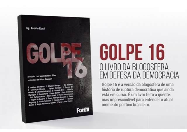 Golpe 16 – O livro da blogosfera em defesa da democracia