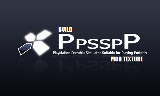 Download Emulator PPSSPP Build Khusus Mod Texture
