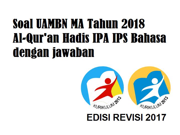 Soal Uambn Ma Tahun 2018 Al Qur An Hadis Ipa Ips Bahasa Dengan Jawaban Pendidikan