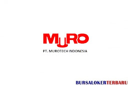 PT.Murotech Indonesia Sedang buka Lowongan Kerja Untuk SMA, Cek Syaratnya