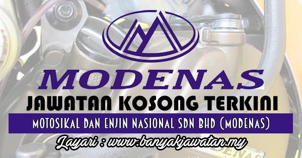 Jawatan Kosong 2017 di Motosikal Dan Enjin Nasional Sdn Bhd (MODENAS) www.banyakjawatan.my