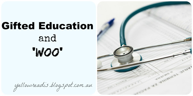 text: Gifted Education and 'woo' , yellowreadis.blogspot.com.au Picture: stethoscope and medical forms