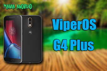 Tutorial - ViperOS ROM 7.1.2 Final no Moto G4 Plus XT1643