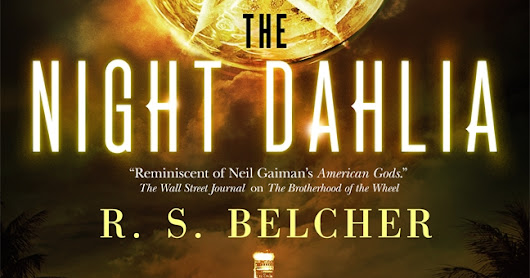 R.S. Belcher Guest Post + The Night Dahlia Giveaway