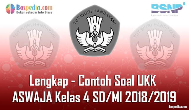 Lengkap - Contoh Soal UKK ASWAJA Kelas 4 SD/MI 2018/2019