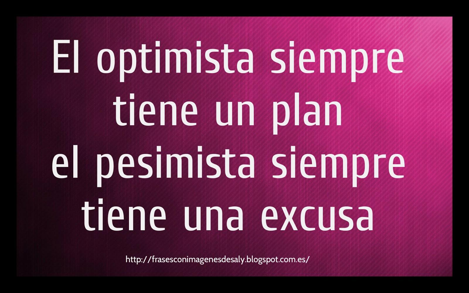 Frases con imágenes : El optimista siempre tiene un plan