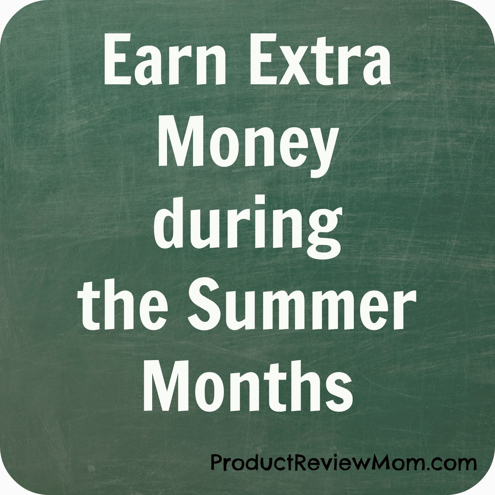 Earn Extra Money during the Summer Months  via www.productreviewmom.com