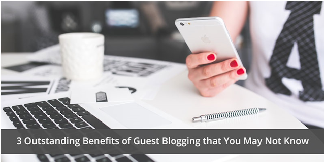 Outstanding Benefits of Guest Blogging and Posting