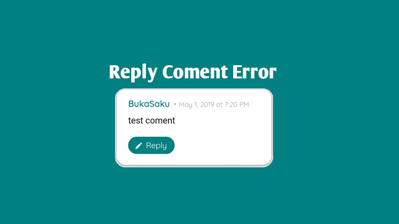 Mengatasi Tombol Reply Coment Error