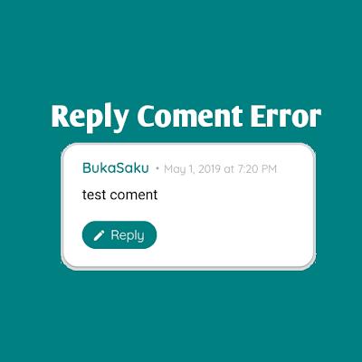 Cara Mengatasi Tombol Reply Coment Error pada Blogspot