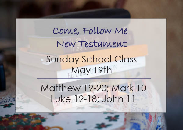 Come, Follow Me New Testament Sunday School Class Reminder May 19th
