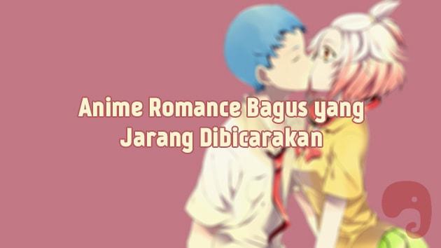 14 Anime Romance Bagus yang Jarang Dibicarakan