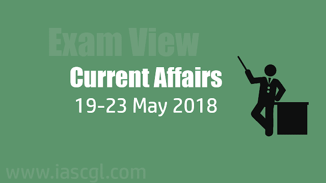 Current Affair 19-23 May 2018