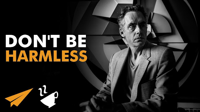 Jordan Peterson do not be harmless