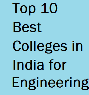 Top 10 Engineering Colleges in India 2018