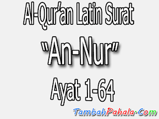 teks latin Surat An-Nur, Al-Qur'an Surat An-Nur, teks latin