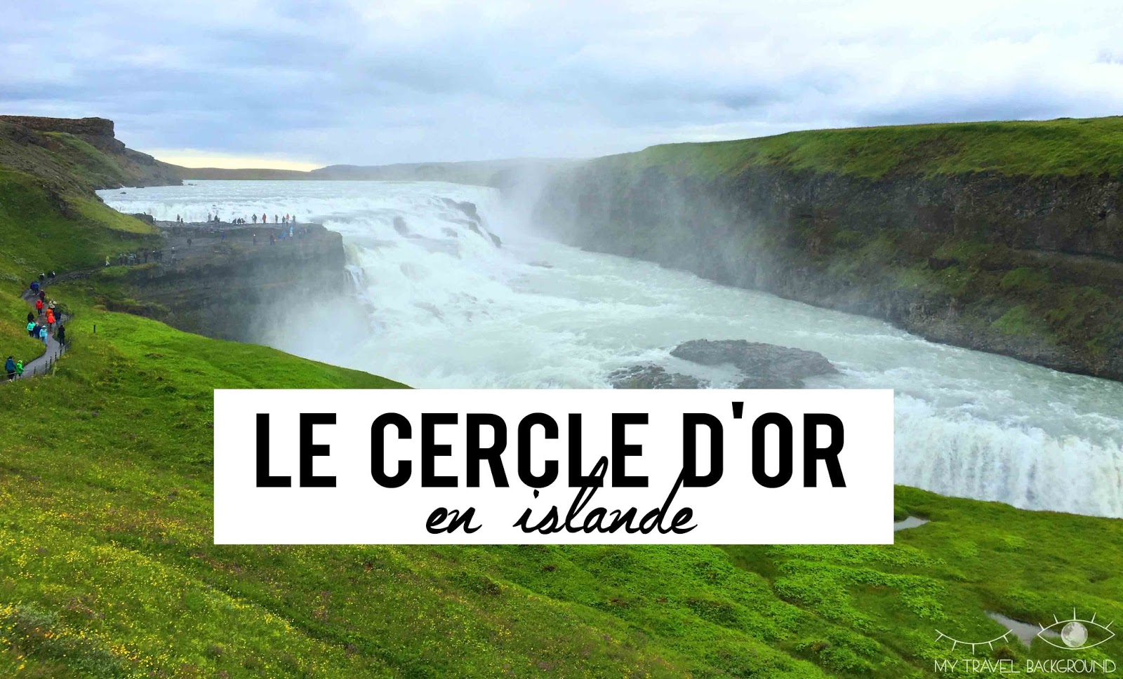 My Travel Background : visite du Cercle d'Or en Islande
