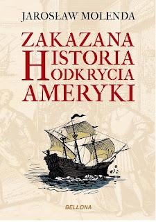 Zakazana historia odkrycia Ameryki - Jarosław Molenda
