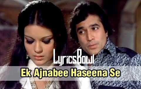 Ek Ajnabee Haseena Se Lyrics - Kishore Kumar   LyricsBowl